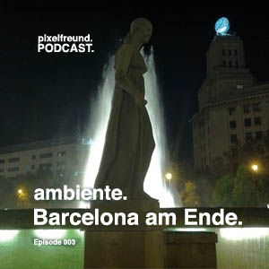 Cover Podcast Ambiente Edition 003 Barcelona